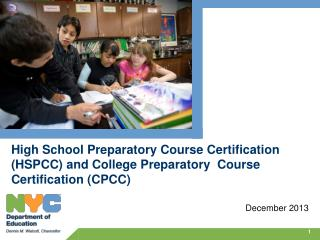 High School Preparatory Course Certification (HSPCC ) and College Preparatory  Course Certification (CPCC)