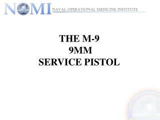 the m-9  9mm  service pistol