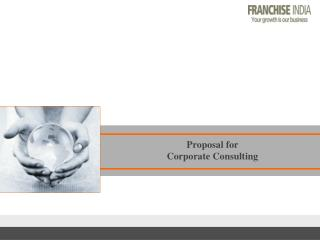 Proposal for  Corporate Consulting