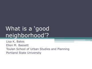 What is a 'good neighborhood'?
