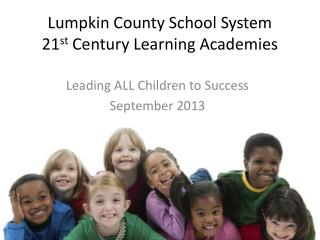 Lumpkin County School System 21 st  Century Learning Academies