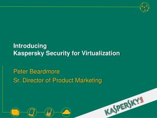 Introducing Kaspersky Security for Virtualization