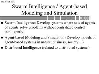 Swarm Intelligence / Agent-based Modeling and Simulation