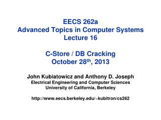 EECS 262a  Advanced Topics in Computer Systems Lecture 16 C-Store / DB Cracking October  28 th , 2013