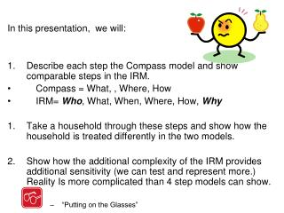 In this presentation,  we will: Describe each step the Compass model and show comparable steps in the IRM. 	Compass = W