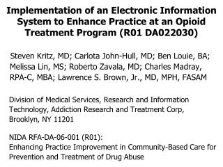 Implementation of an Electronic Information System to Enhance Practice at an Opioid Treatment Program  (R01 DA022030)