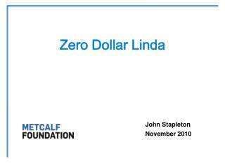 Zero Dollar Linda