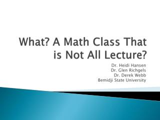 What? A Math Class That is Not All Lecture?