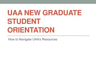 UAA New Graduate Student  Orientation