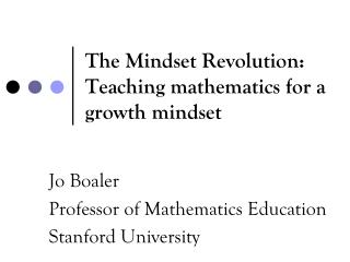 The Mindset  Revolution: T eaching mathematics for a growth mindset