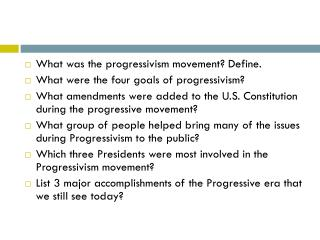 What was the progressivism movement? Define. What were the four goals of progressivism?