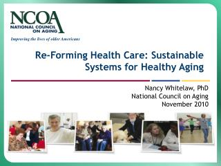 Re-Forming Health Care: Sustainable Systems for Healthy Aging