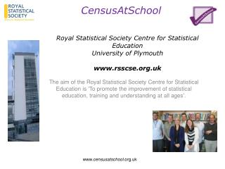 Royal Statistical Society Centre for Statistical Education University of Plymouth www.rsscse.org.uk