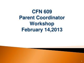 CFN 609 Parent Coordinator Workshop February 14,2013