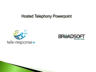 Hosted Telephony  Powerpoint