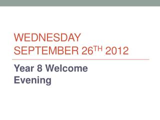 Wednesday September 26 th  2012