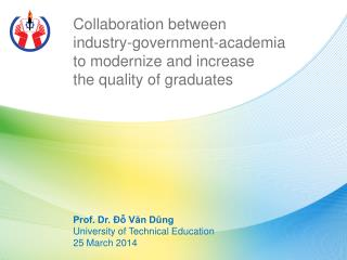 Collaboration between  industry-government-academia  to modernize and increase  the quality of graduates