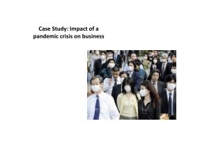 Case Study: Impact of a pandemic crisis on business