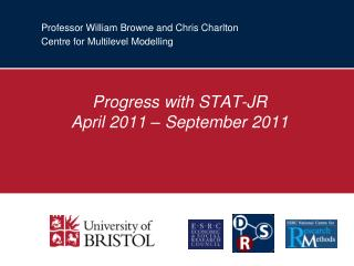 Professor William Browne and Chris Charlton Centre for Multilevel Modelling