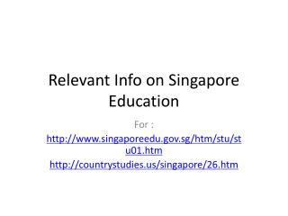 Relevant Info on Singapore Education