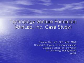 Technology Venture Formation ( AhnLab , Inc. Case Study)