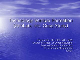 Technology Venture Formation ( AhnLab , Inc. Case Study)
