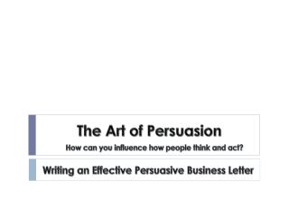 Writing an Effective Persuasive Business Letter