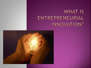 What is Entrepreneurial innovation?