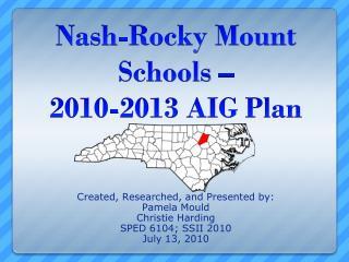 Nash-Rocky Mount Schools �  2010-2013 AIG Plan