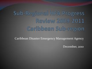 Sub-Regional HFA Progress Review 2009-2011 Caribbean Sub-region
