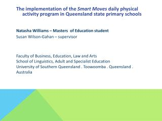 The implementation of the  Smart Moves  daily physical activity program in Queensland state primary  schools