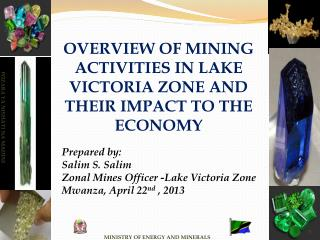 OVERVIEW OF MINING ACTIVITIES IN LAKE VICTORIA ZONE AND THEIR IMPACT TO THE ECONOMY