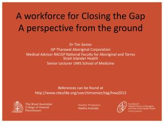 A workforce for Closing the Gap A perspective from the ground