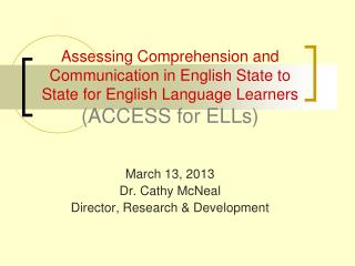 Assessing Comprehension and Communication in English State to State for English Language Learners (ACCESS for ELLs)