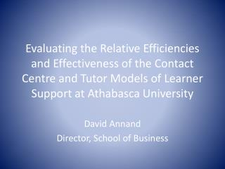 Evaluating the Relative Efficiencies and Effectiveness of the Contact Centre and Tutor Models of Learner Support at Ath