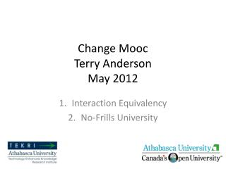 Change  Mooc Terry Anderson May 2012