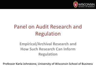 Panel on Audit Research and Regulation