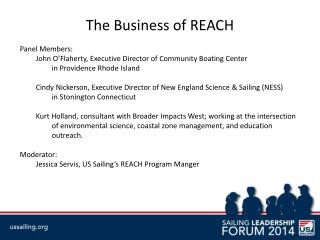 The Business of REACH Panel Members:  	John O'Flaherty, Executive Director of Community Boating Center  		in Providence