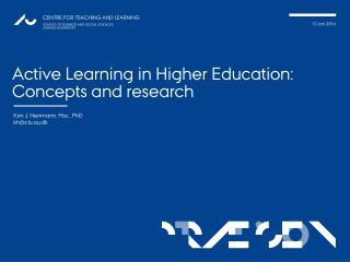 Active  L earning in Higher Education:  Concepts  and research