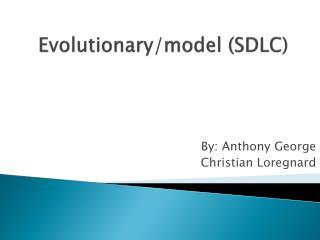 Evolutionary/model (SDLC)