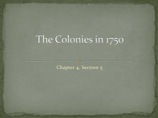 The Colonies in 1750