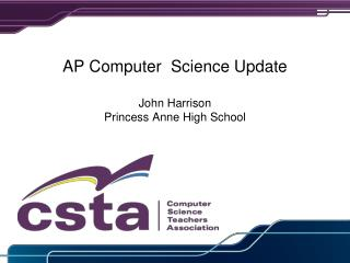AP Computer  Science Update John Harrison Princess Anne High School