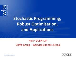 Stochastic  Programming,  Robust Optimisation,  and Applications