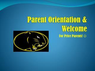 Parent Orientation & Welcome