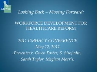 Looking  Back – Moving Forward : WORKFORCE DEVELOPMENT FOR HEALTHCARE REFORM