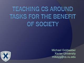 Teaching CS around tasks for the benefit of society