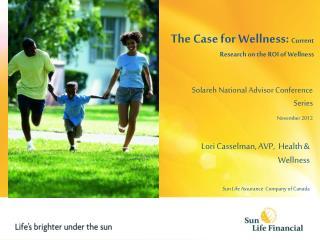 Lori  Casselman , AVP,  Health &  Wellness Sun Life Assurance  Company of Canada