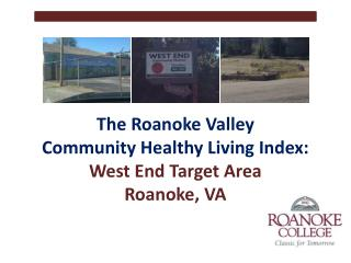 The  Roanoke Valley  Community Healthy Living Index: West End Target  Area Roanoke, VA