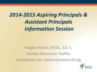 2014-2015 Aspiring Principals & Assistant Principals  Information Session