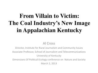 From Villain to Victim: The Coal Industry's New Image in Appalachian Kentucky